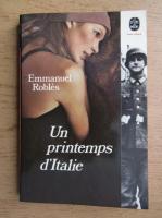 Anticariat: Emmanuel Robles - Un printemps d'Italie