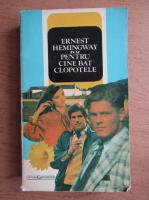 Ernest Hemingway - Pentru cine bat clopotele