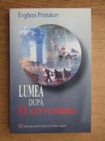 Anticariat: Evgheni Primakov - Lumea dupa 11 septembrie