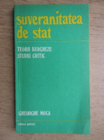 Anticariat: Gheorghe Moca - Suveranitatea de stat