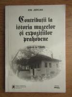 Anticariat: Ion Jercan - Contributii la istoria muzeelor si expozitiilor prahovene pana in 1948