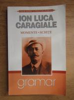 Anticariat: Ion Luca Caragiale - Momente, schite