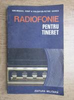 Anticariat: Ion Mihail Iosif - Radiofonie pentru tineret
