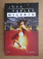 Anticariat: John Varley - Mileniu