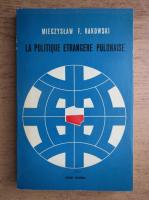 Anticariat: Mieczyslaw F. Rakowski - La politique etrangere polonaise