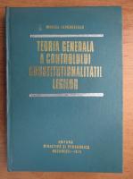 Anticariat: Mircea Lepadatescu - Teoria generala a controlului constitutional legilor
