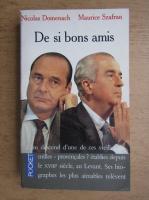 Anticariat: Nicolas Domenach - De si bons amis