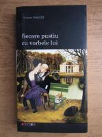 Octavian Hoandra - Fiecare pustiu cu vorbele lui