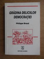 Anticariat: Philippe Braud - Gradina deliciilor democratiei