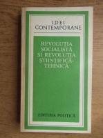 Anticariat: Revolutia Socialista si Revolutia Stiintifica-Tehnica
