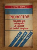 Anticariat: Stefan Nimara - Indreptar lexical, morfologic si ortografic al limbii engleze