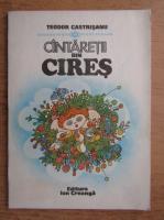 Anticariat: Teodor Castrisanu - Cantaretii din cires