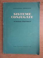 Anticariat: Alexandru Gheorghiu - Sisteme conjugate in calculul structurilor