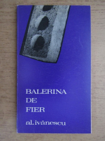 Anticariat: Alexandru Ivanescu - Balerina de fier