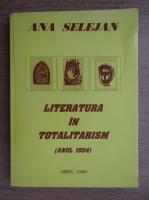 Anticariat: Ana Selejan - Literatura in totalitarism, anul 1954