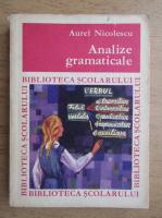 Anticariat: Aurel Nicolescu - Analize gramaticale
