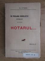 C. Stere - In preajma Revolutiei, volumul 4. Hotarul (editia IV)