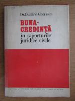 Dimitrie Gherasim - Buna-credinta in raporturile juridice civile