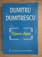 Anticariat: Dumitru Dumitrescu - Opere alese