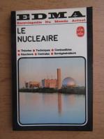 Anticariat: Enclyclopedie Du Monde Actuel. Le nucleaire