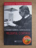 Anticariat: Florin Gabriel Marculescu - Prezentul continuu