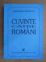 Gheorghe I. Bratianu - Cuvinte catre romani