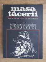 Anticariat: Ion Caraion - Masa tacerii. Simposion de metafore la Brancusi (editie bilingva)
