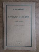 Anticariat: Iovan Ducici - Legende albastre (1939)