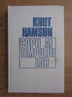 Knut Hamsun - Copii ai timpului lor