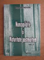 Anticariat: Lupu Petrovan - Noncopilarie si maturitate postmortem (volumul 2)
