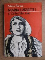 Anticariat: Marin Brinaru - Maria Lataretu si cantecele sale