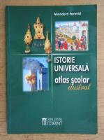 Anticariat: Minodora Perovici - Istorie universala. Atlas scolar ilustrat