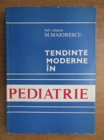 Anticariat: Mircea Maiorescu - Tendinte moderne in pediatrie