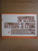 Anticariat: Spatiul istoric si etnic romanesc (volumul 1)