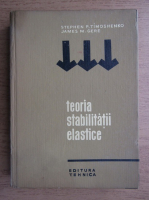 Anticariat: Stephen P. Timoshenko - Teoria stabilitatii elastice