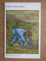 Vincent a Saint-Remy, Vincent van Gogh Museum