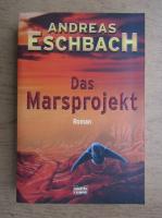 Andreas Eschbach - Das Marsprojekt