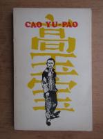 Anticariat: Cao Yu-Pao - Cao Yu Pao