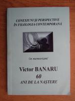 Conexiuni si perspective in filologia contemporana. Victor Banaru 60 de ani de la nastere. Teze si comunicari (24-25 septembrie 2001)