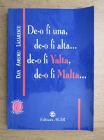 Anticariat: Dan Amedeu Lazarescu - De-o fi una, de-o fi alta.. De-o fi Yalta, de-o fi Malta