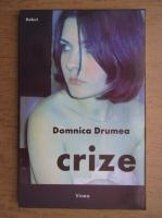 Domnica Drumea - Crize
