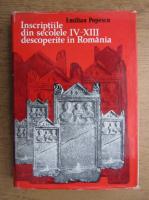 Emilian Popescu - Inscriptiile grecesti si latine din secolele IV-XIII descoperite in Romania
