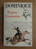 Anticariat: Eugene Fromentin - Dominique