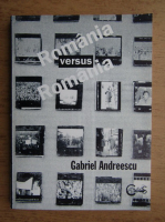 Anticariat: Gabriel Andreescu - Romania versus Romania