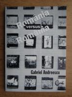 Gabriel Andreescu - Romania versus Romania