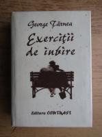 George Tarnea - Exercitii de iubire