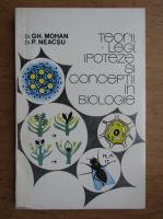 Anticariat: Gheorghe Mohan - Teorii, legi, ipoteze si conceptii in biologie