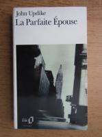 John Updike - La parfaite epouse