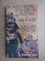 Junichiro Tanizaki - The secret history of the Lord of Musashi and Arrowroot