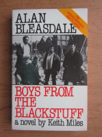 Anticariat: Keith Miles - Alan Bleasdale. Boys from the Blackstuff
